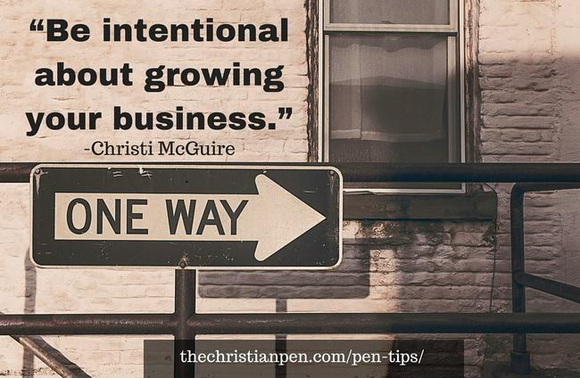 """Be intentional about growing your business"