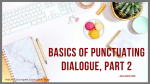 How Do I Punctuate Dialogue (Part Two)