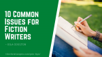 10 Common Issues for Fiction Writers