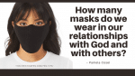 What Masks Do You Hide Behind?