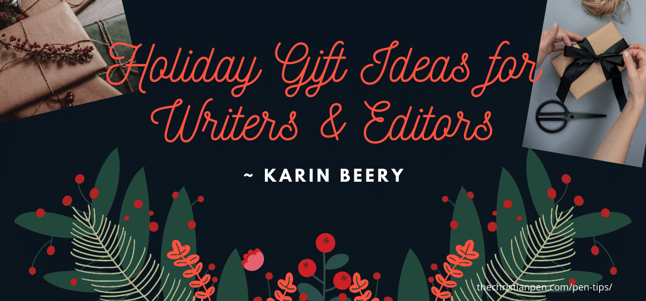 Holiday Gift Ideas for Writers & Editors