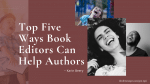 Top Five Ways Book Editors Can Help Authors