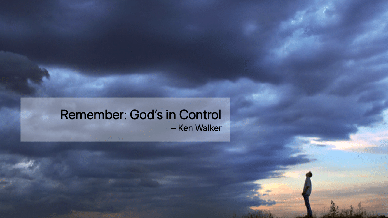 Remember: God's in Control